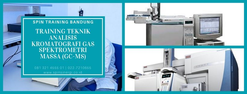 Training Teknik Analisis Kromatografi Gas Spektrometri Massa (GC-MS)