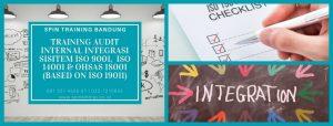 Training Audit Internal Integrasi Sisitem ISO 9001, ISO 14001 & OHSAS 18001 (Based on ISO 19011)