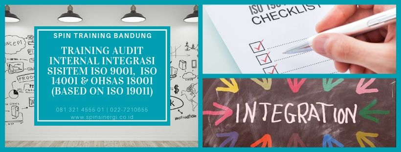 Training Audit Internal Integrasi Sisitem ISO 9001, ISO 14001 & OHSAS 18001 (Based on ISO 19011)