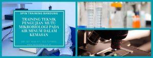 Training Teknik Pengujian Mutu Mikrobiologi pada Air Minum dalam Kemasan